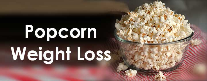 Popcorn-Weight-Loss-Benefits-Diet